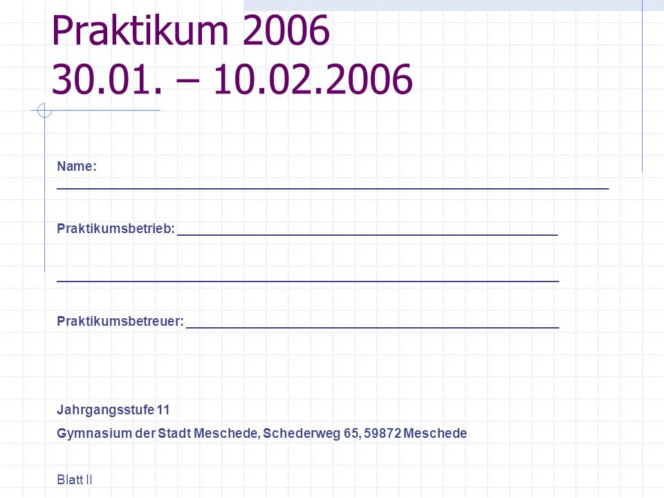 Praktikum 2006 30.01. – 10.02.2006 Name: _____________________________________________________________________________.