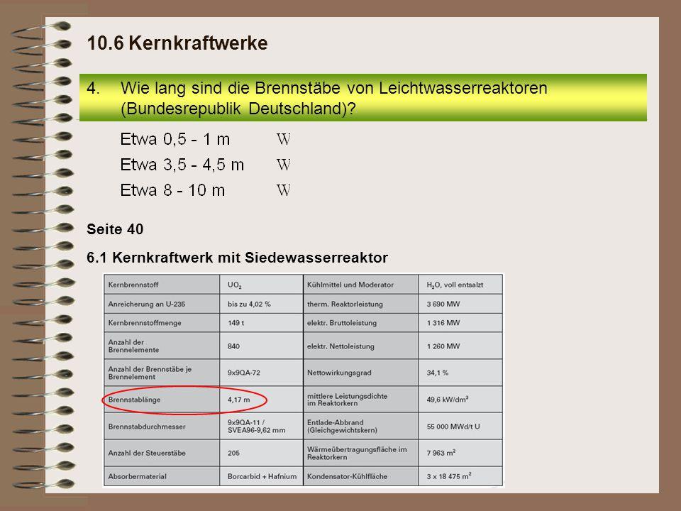 10.6 Kernkraftwerke Wie lang sind die Brennstäbe von Leichtwasserreaktoren (Bundesrepublik Deutschland)