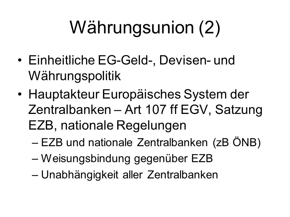 Währungsunion (2) Einheitliche EG-Geld-, Devisen- und Währungspolitik