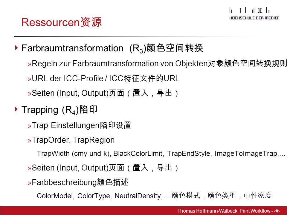Ressourcen资源 Farbraumtransformation (R3)颜色空间转换 Trapping (R4)陷印