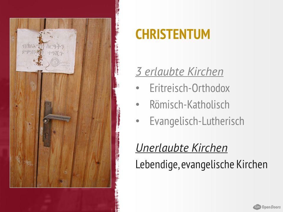 CHRISTENTUM 3 erlaubte Kirchen Eritreisch-Orthodox Römisch-Katholisch