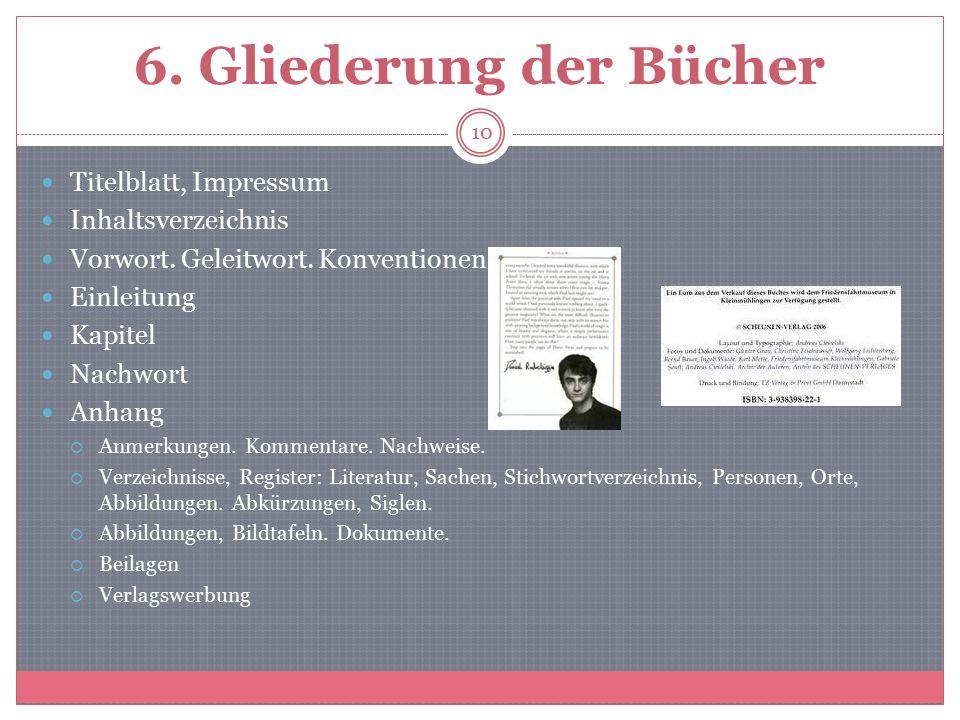 6. Gliederung der Bücher Titelblatt, Impressum Inhaltsverzeichnis