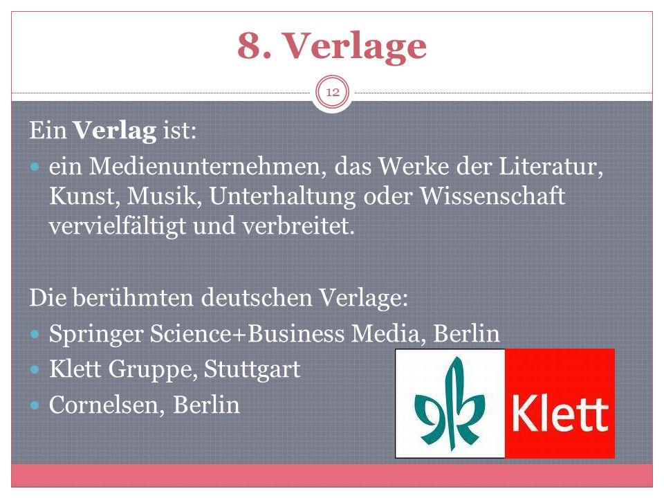 8. Verlage Ein Verlag ist: