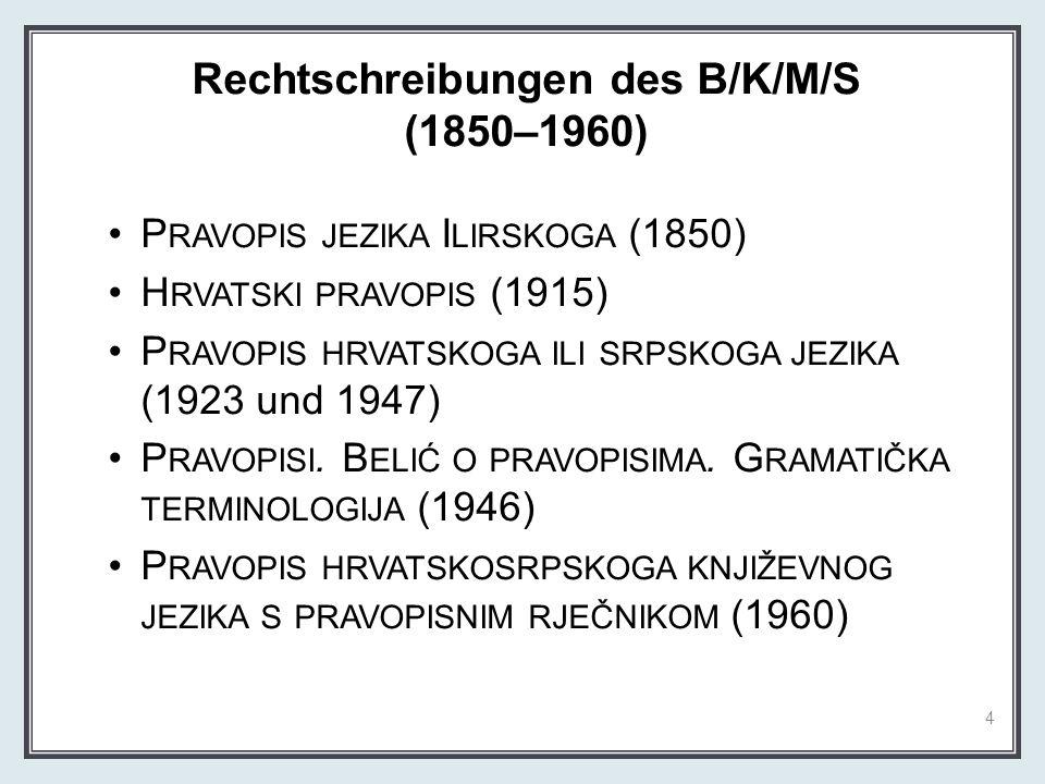 Rechtschreibungen des B/K/M/S (1850–1960)