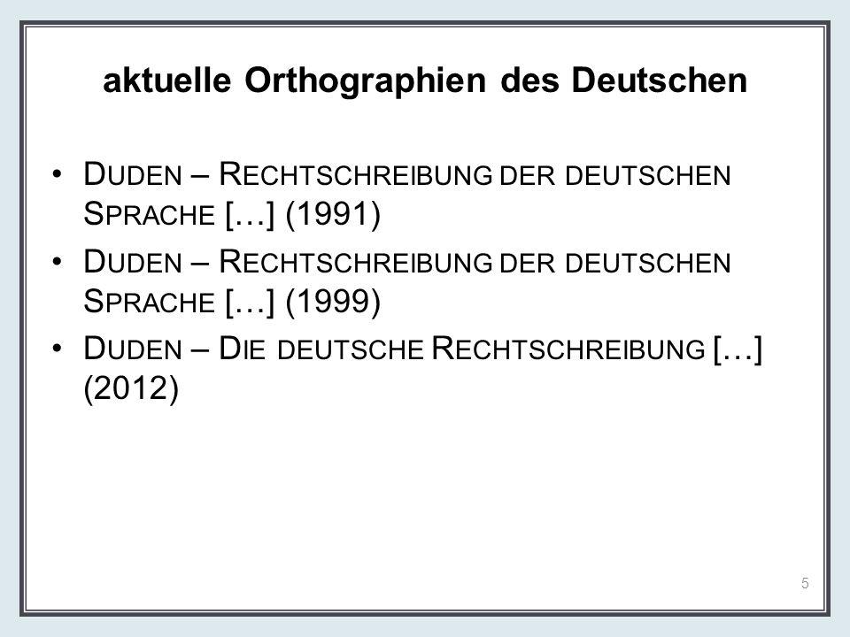 aktuelle Orthographien des Deutschen
