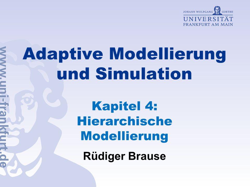 Adaptive Modellierung und Simulation Kapitel 4: Hierarchische Modellierung