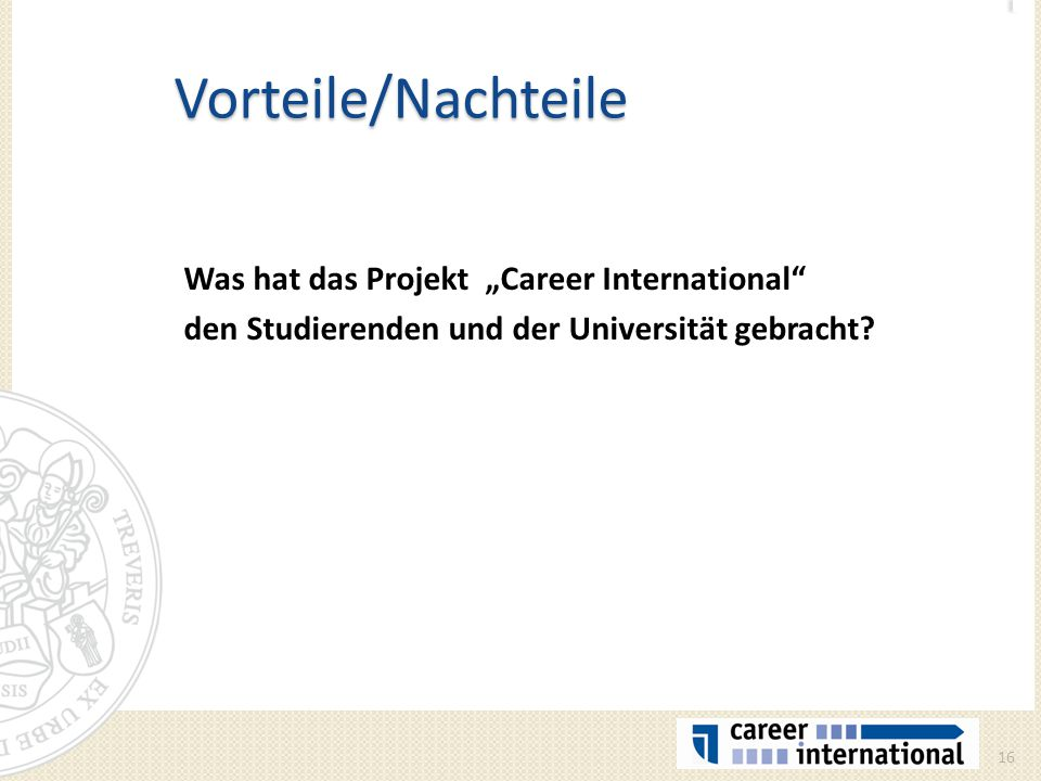 """Vorteile/Nachteile Was hat das Projekt """"Career International den Studierenden und der Universität gebracht."""