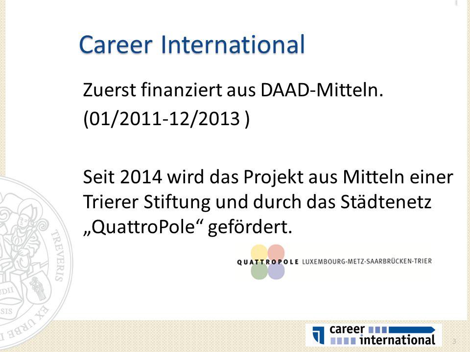 Career International Zuerst finanziert aus DAAD-Mitteln.