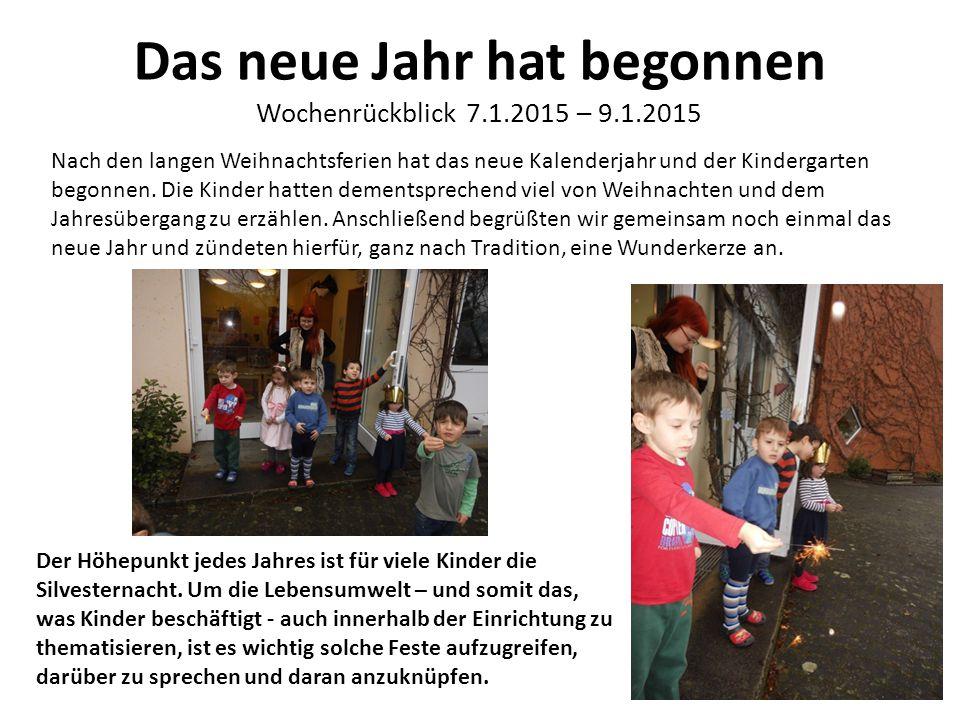 Das neue Jahr hat begonnen Wochenrückblick 7.1.2015 – 9.1.2015