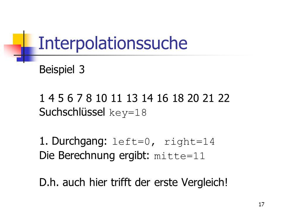 Interpolationssuche Beispiel 3 1 4 5 6 7 8 10 11 13 14 16 18 20 21 22