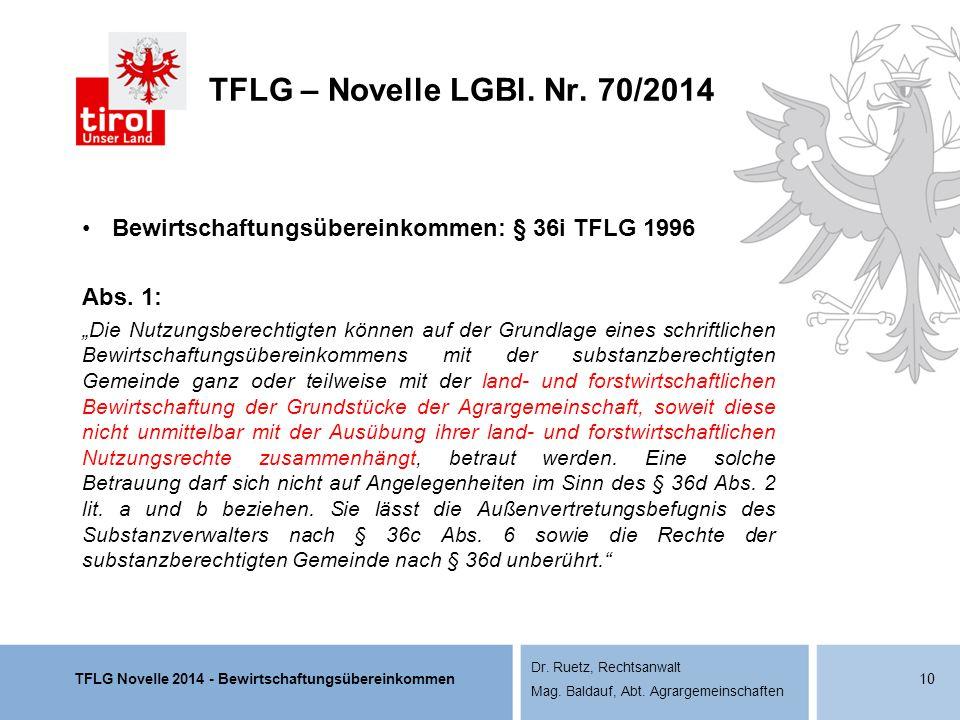 TFLG – Novelle LGBl. Nr. 70/2014 Bewirtschaftungsübereinkommen: § 36i TFLG 1996. Abs. 1: