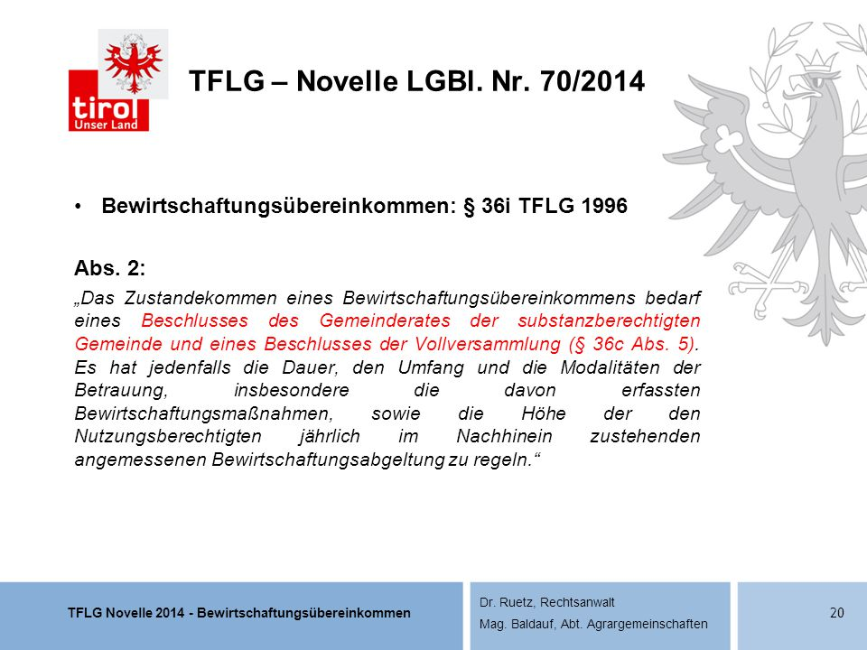 TFLG – Novelle LGBl. Nr. 70/2014 Bewirtschaftungsübereinkommen: § 36i TFLG 1996. Abs. 2: