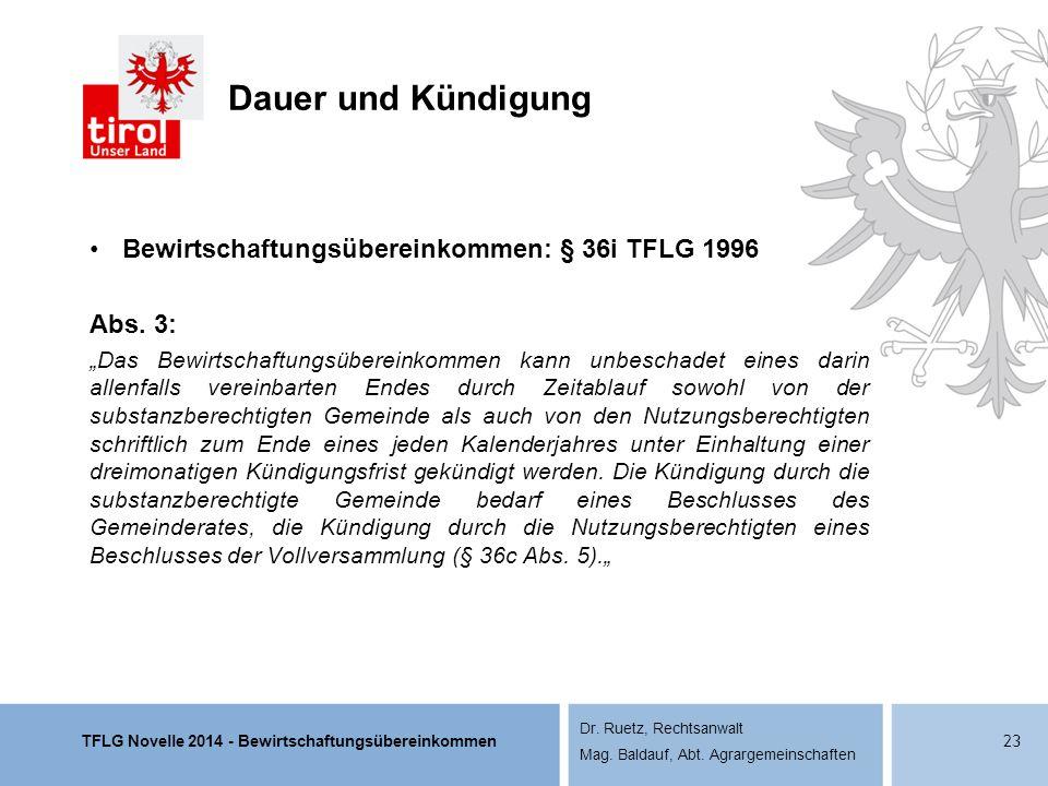 Dauer und Kündigung Bewirtschaftungsübereinkommen: § 36i TFLG 1996