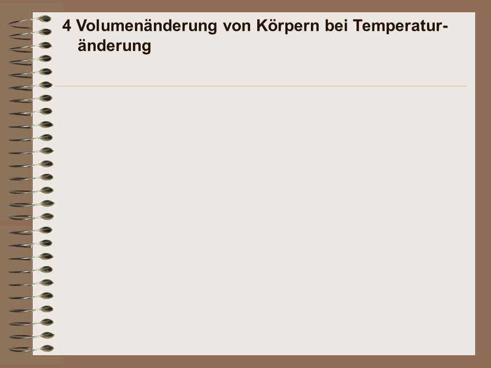 4 Volumenänderung von Körpern bei Temperatur-änderung