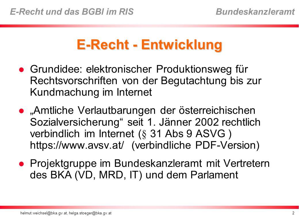 E-Recht - Entwicklung Grundidee: elektronischer Produktionsweg für Rechtsvorschriften von der Begutachtung bis zur Kundmachung im Internet.