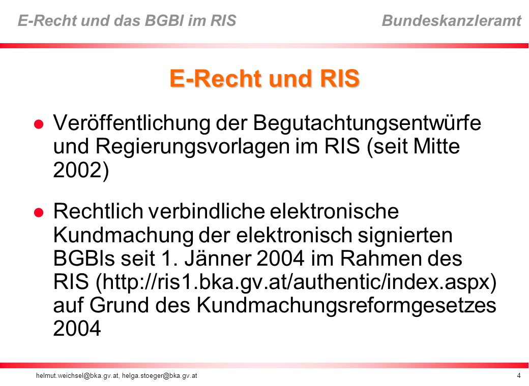 E-Recht und RIS Veröffentlichung der Begutachtungsentwürfe und Regierungsvorlagen im RIS (seit Mitte 2002)