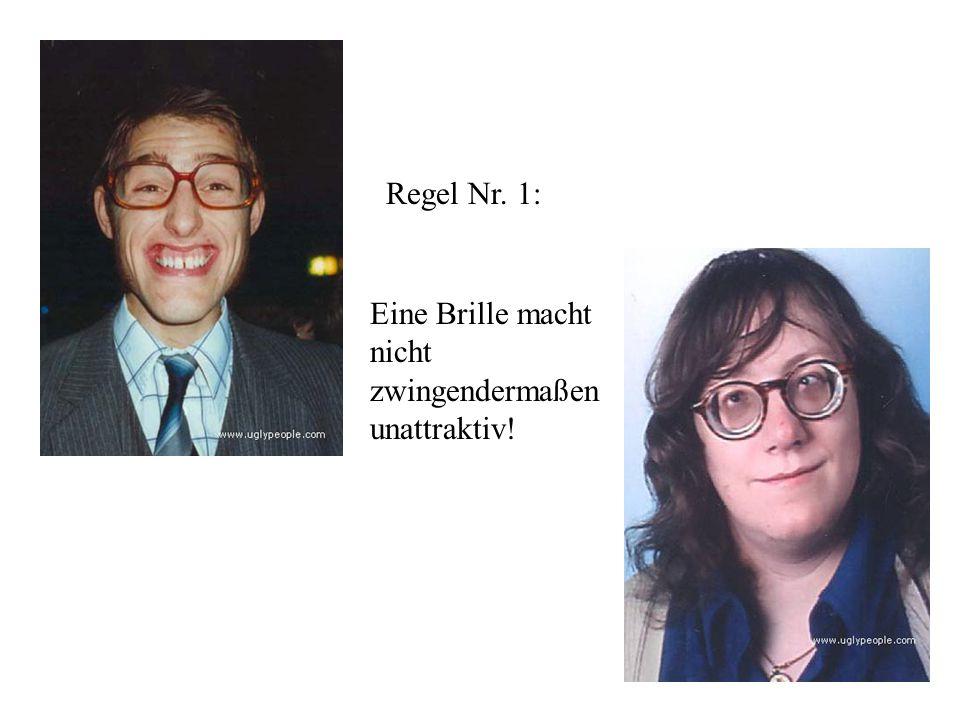 Regel Nr. 1: Eine Brille macht nicht zwingendermaßen unattraktiv!