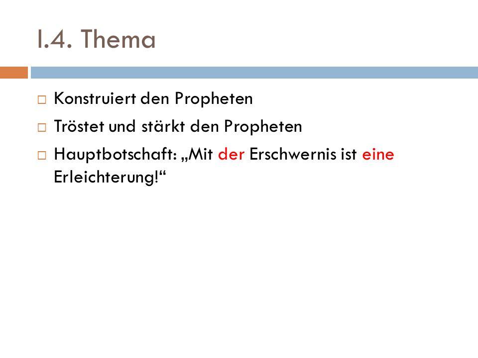 I.4. Thema Konstruiert den Propheten Tröstet und stärkt den Propheten