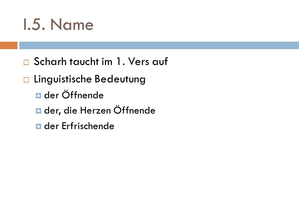 I.5. Name Scharh taucht im 1. Vers auf Linguistische Bedeutung