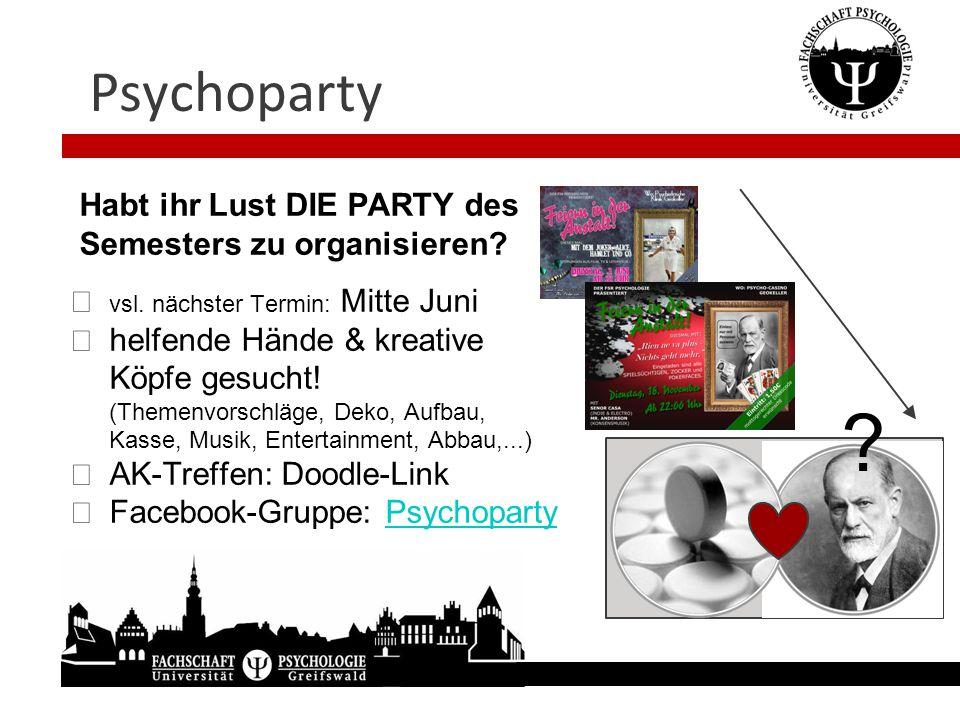 Psychoparty Habt ihr Lust DIE PARTY des Semesters zu organisieren