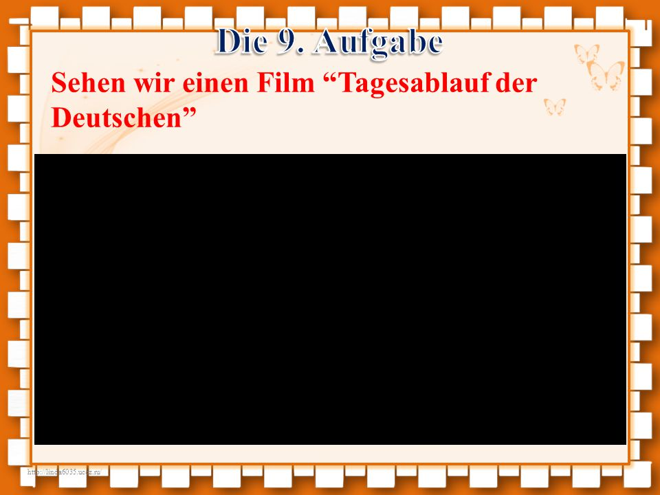 Die 9. Aufgabe Sehen wir einen Film Tagesablauf der Deutschen