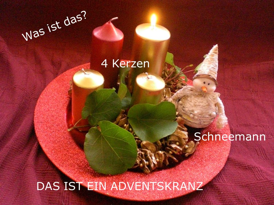 Was ist das 4 Kerzen Schneemann DAS IST EIN ADVENTSKRANZ