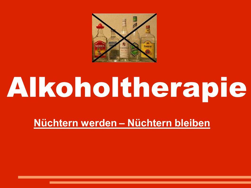 Alkoholtherapie Nüchtern werden – Nüchtern bleiben