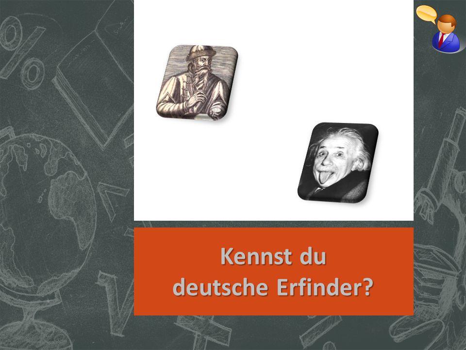 Kennst du deutsche Erfinder