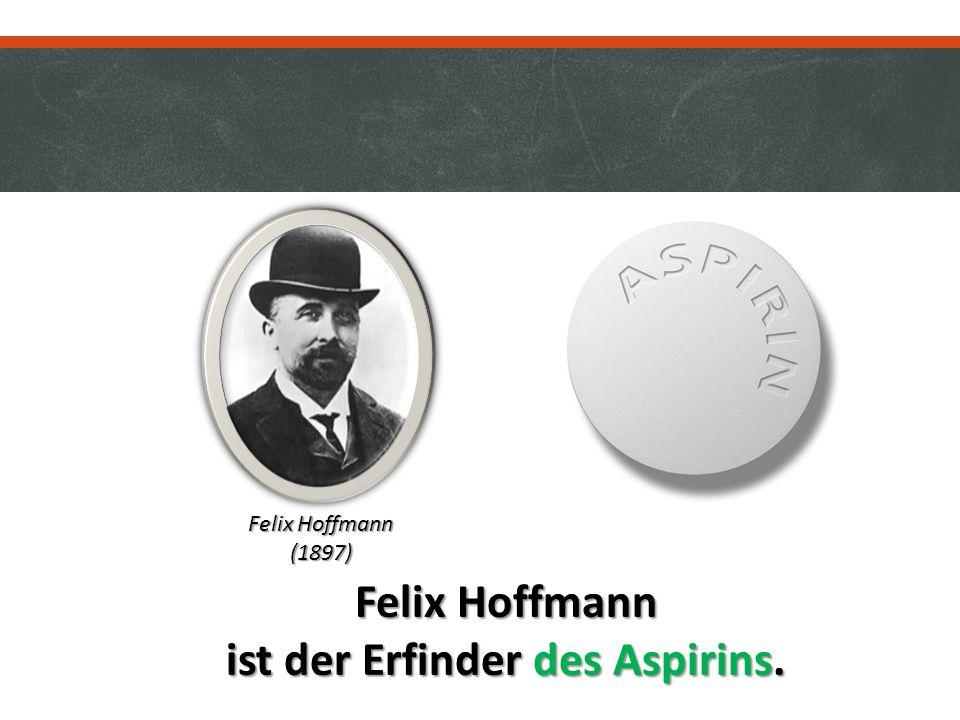 ist der Erfinder des Aspirins.