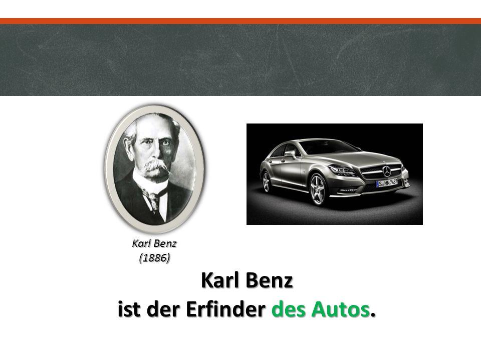 ist der Erfinder des Autos.
