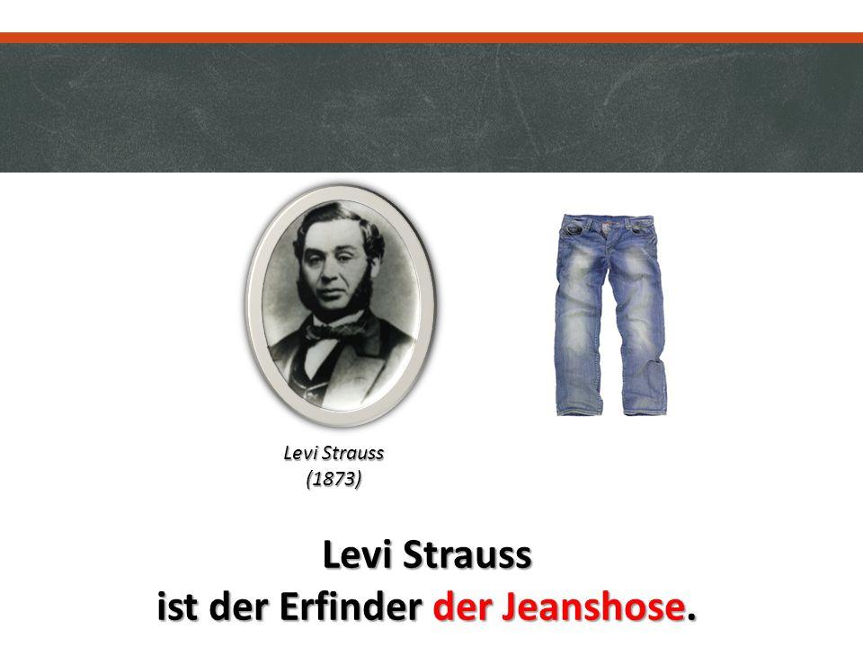ist der Erfinder der Jeanshose.