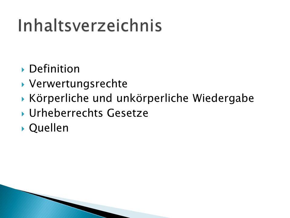 Inhaltsverzeichnis Definition Verwertungsrechte