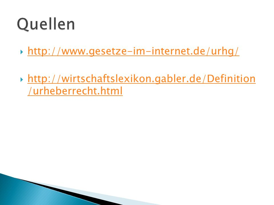 Quellen http://www.gesetze-im-internet.de/urhg/