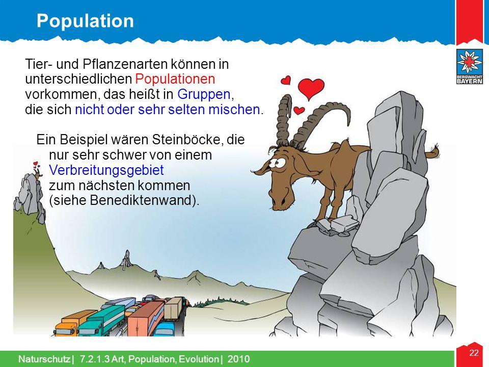 Population Tier- und Pflanzenarten können in unterschiedlichen Populationen vorkommen, das heißt in Gruppen,