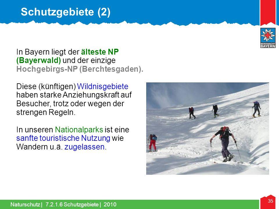 Schutzgebiete (2) In Bayern liegt der älteste NP (Bayerwald) und der einzige Hochgebirgs-NP (Berchtesgaden).