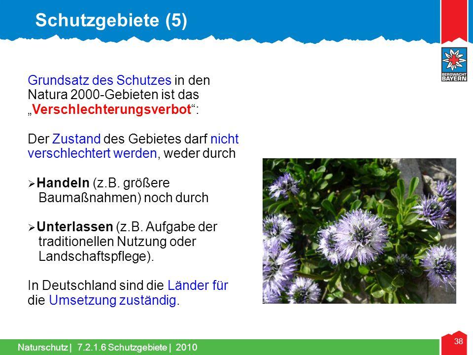 """Schutzgebiete (5) Grundsatz des Schutzes in den Natura 2000-Gebieten ist das """"Verschlechterungsverbot :"""