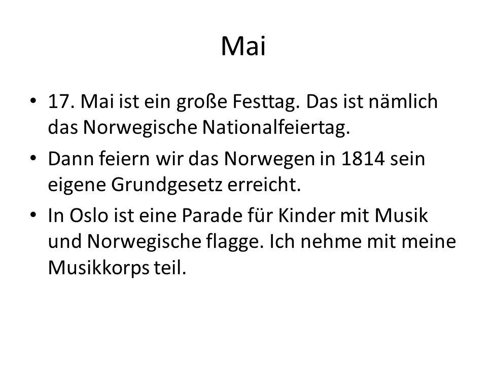 Mai 17. Mai ist ein große Festtag. Das ist nämlich das Norwegische Nationalfeiertag.
