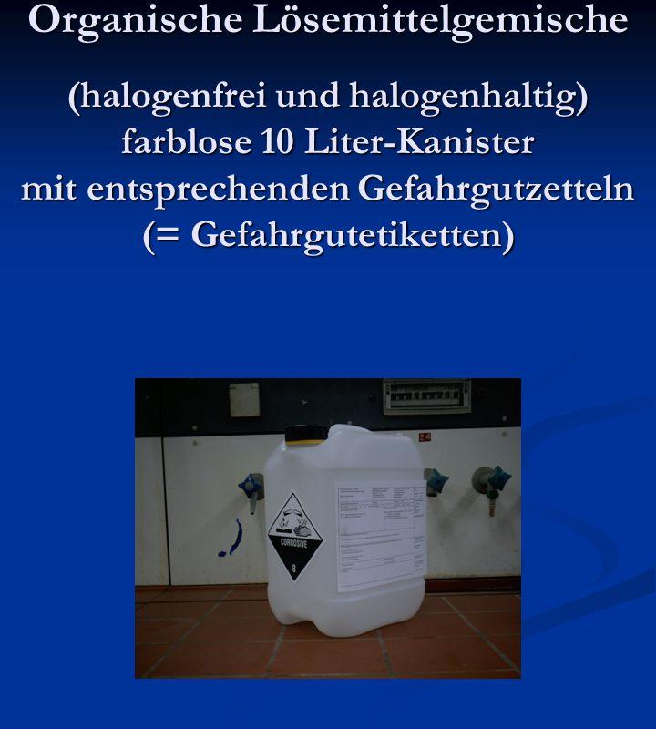 Organische Lösemittelgemische (halogenfrei und halogenhaltig) farblose 10 Liter-Kanister mit entsprechenden Gefahrgutzetteln (= Gefahrgutetiketten)