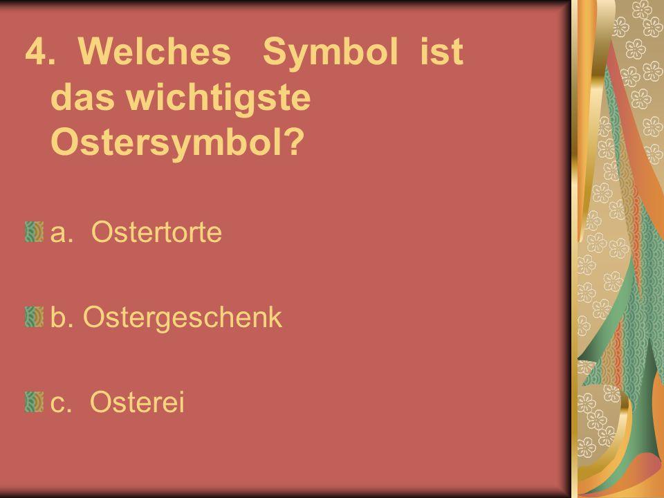 4. Welches Symbol ist das wichtigste Ostersymbol