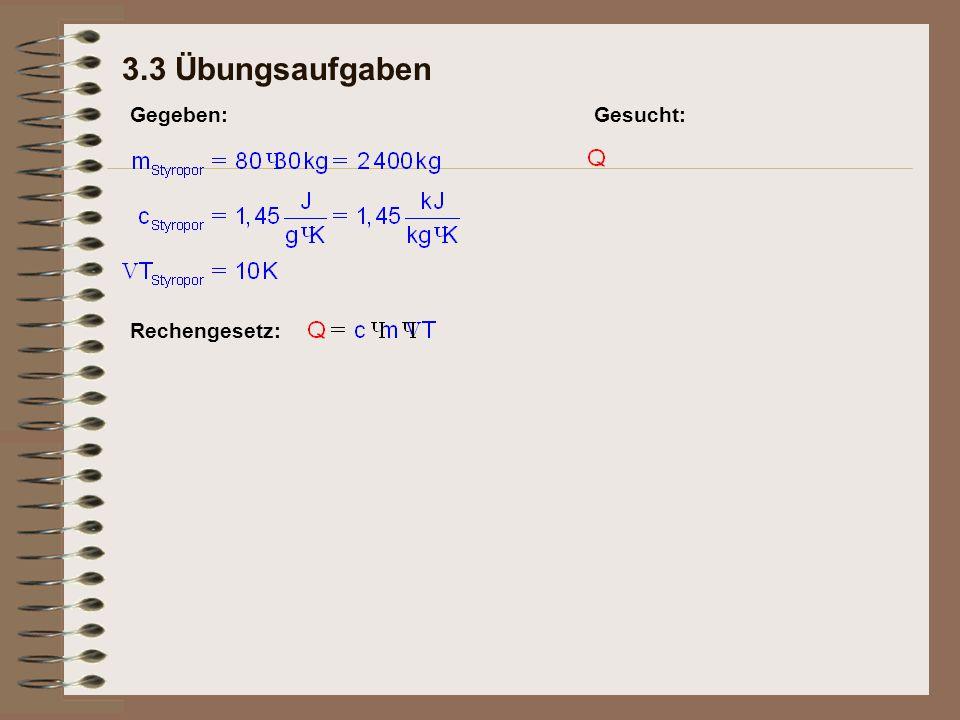 3.3 Übungsaufgaben Gegeben: Gesucht: Rechengesetz: