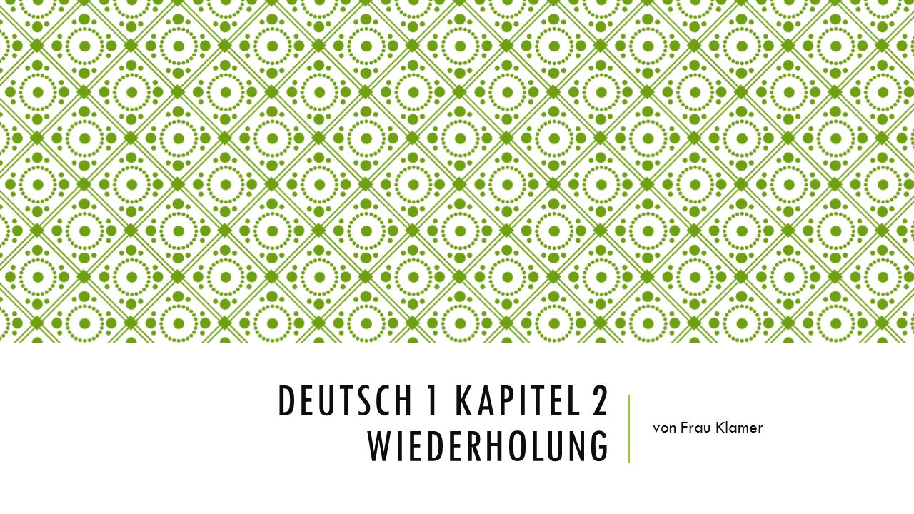 Deutsch 1 Kapitel 2 Wiederholung