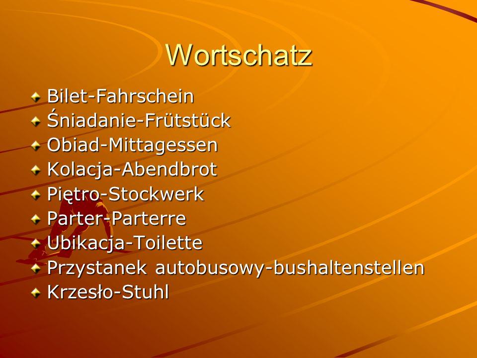 Wortschatz Bilet-Fahrschein Śniadanie-Frütstück Obiad-Mittagessen