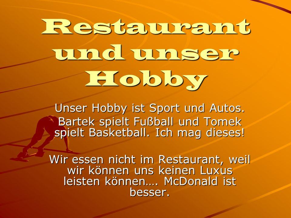 Restaurant und unser Hobby