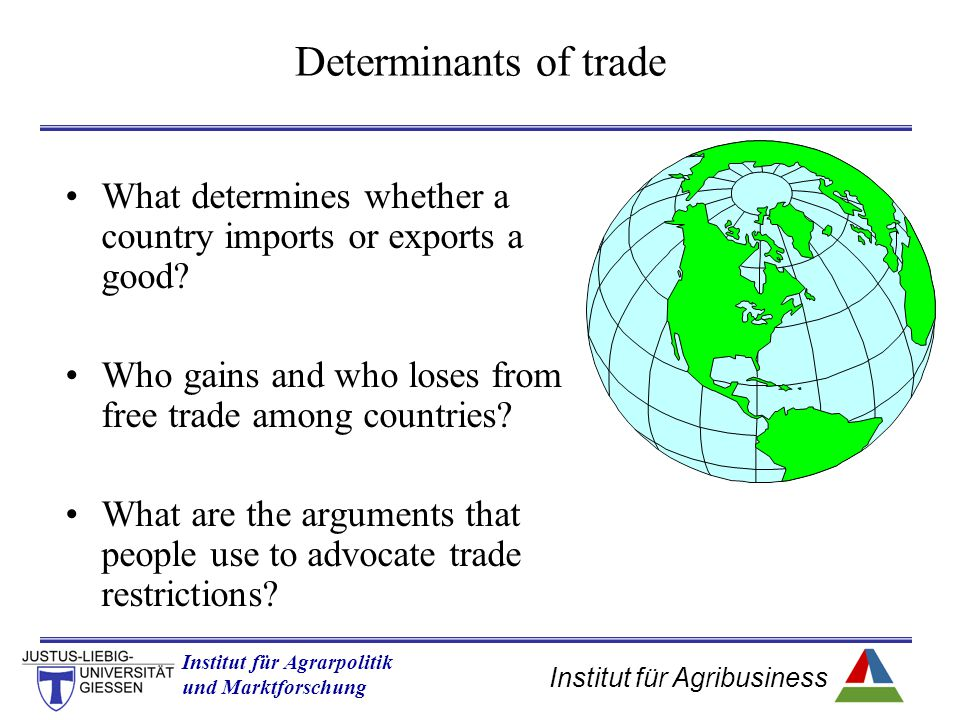 Determinants of trade What determines whether a country imports or exports a good Who gains and who loses from free trade among countries