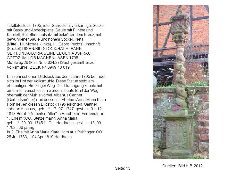 Tafelbildstock, 1795, roter Sandstein, vierkantiger Sockel mit Basis und Abdeckplatte, Säule mit Plinthe und Kapitell, Relieftafelaufsatz mit bekrönendem Kreuz, mit gewundener Säule und hohem Sockel, Pieta