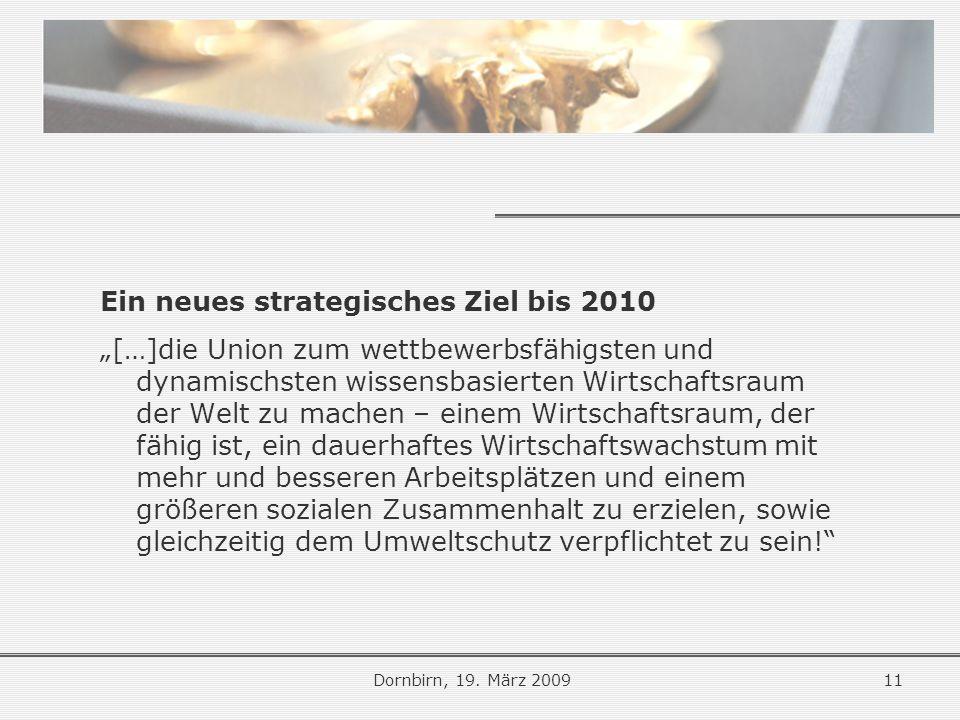 Ein neues strategisches Ziel bis 2010