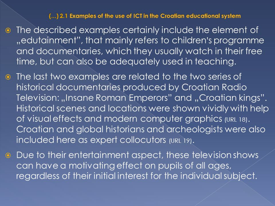 (...) 2.1 Examples of the use of ICT in the Croatian educational system