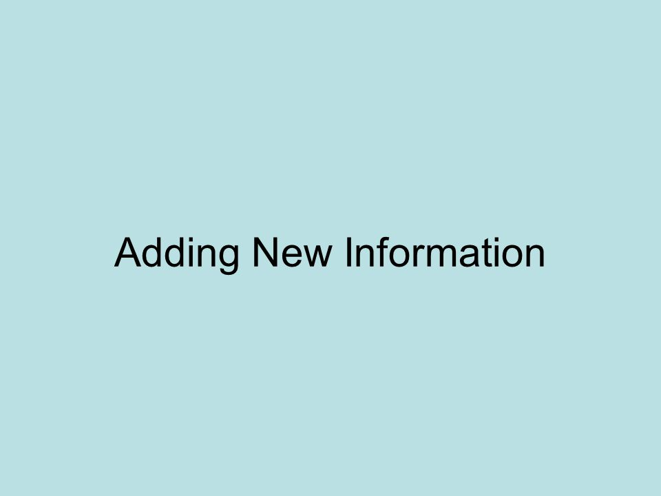 Adding New Information