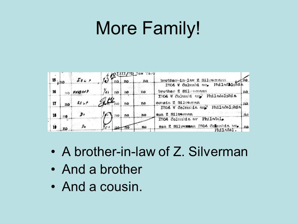 More Family! A brother-in-law of Z. Silverman And a brother