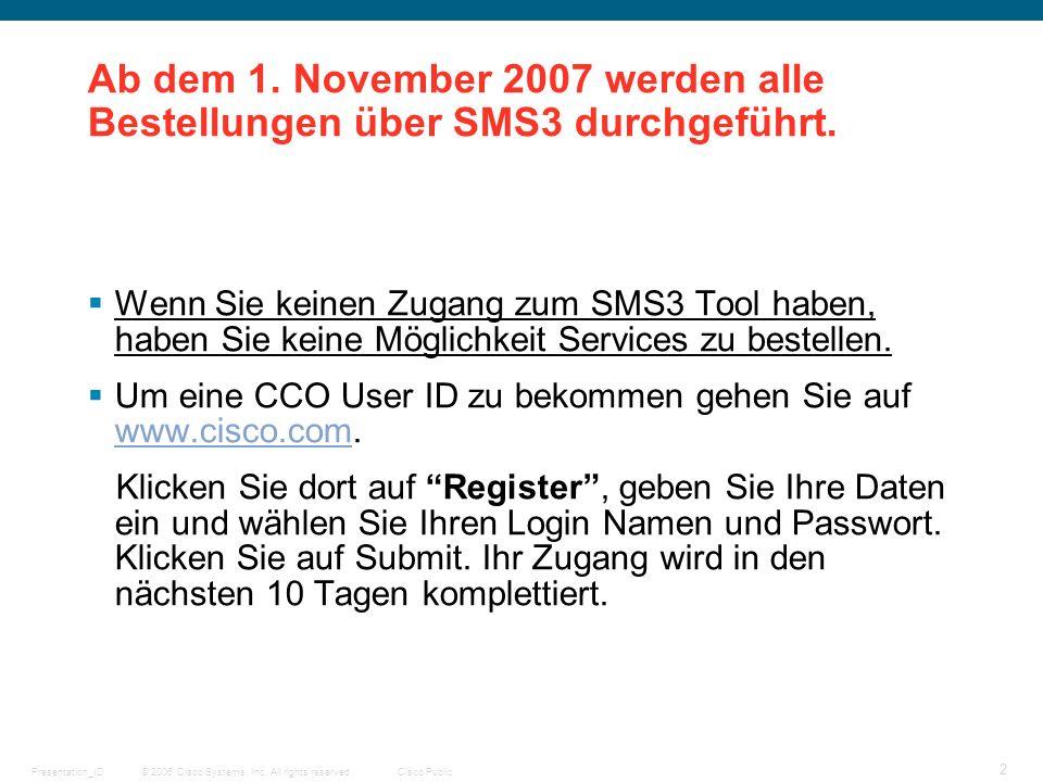 Ab dem 1. November 2007 werden alle Bestellungen über SMS3 durchgeführt.